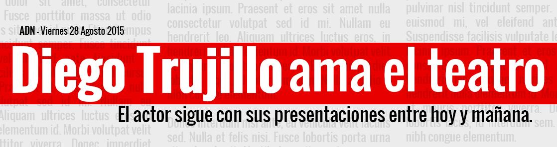 Diego Trujillo demuestra que además de la televisión también ama el teatro. Foto: ADN.